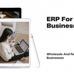 ERP For Wholesale And Retail Businesses
